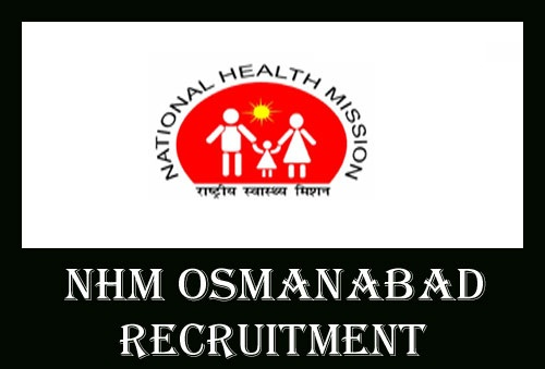NHM Osmanabad Notification 2019 – Openings For 84 Medical Officer, Pharmacist, Staff Nurse & Other Posts